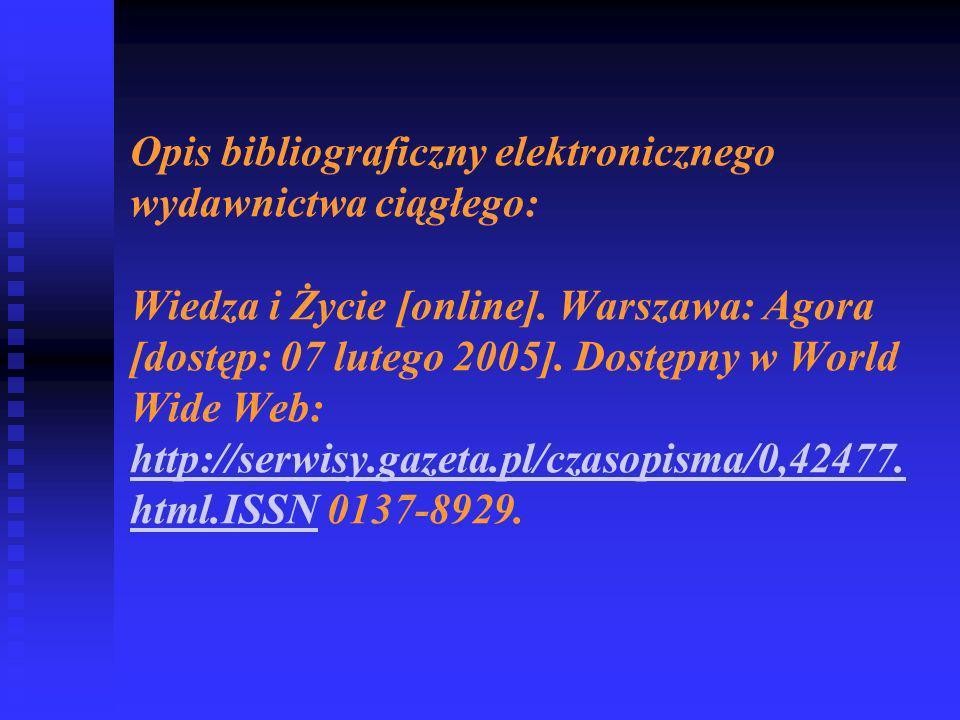 Opis bibliograficzny elektronicznego wydawnictwa ciągłego: Wiedza i Życie [online].